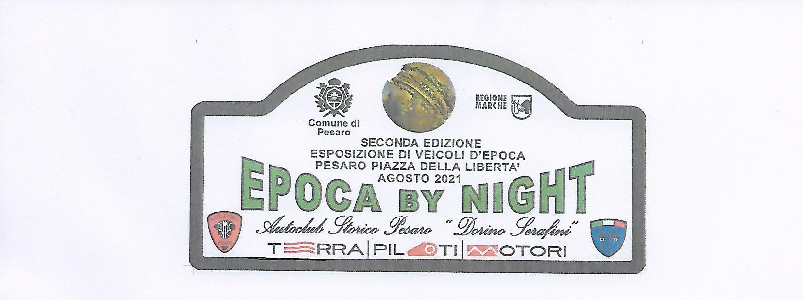 EPOCA BY NIGHT  6 AGOSTO 2021